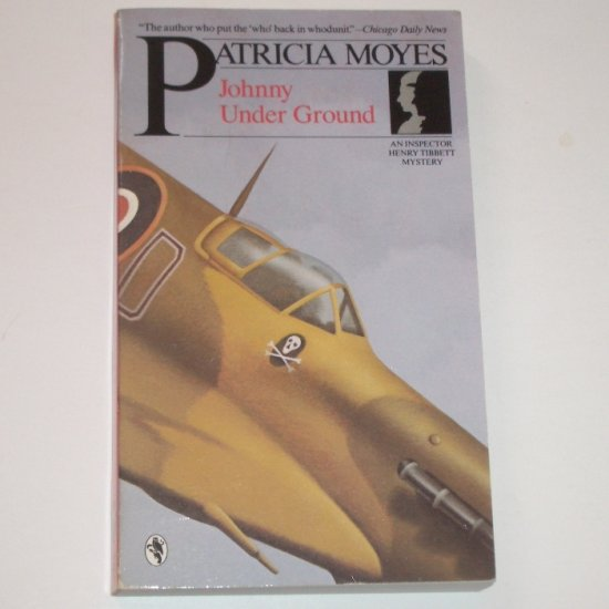 Johnny Under Ground by PATRICIA MOYES 1987 An Inspector Henry Tibbett Mystery