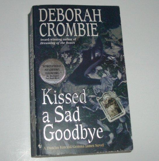 Kissed a Sad Goodbye by DEBORAH CROMBIE 2001 A Duncan Kincaid/Gemma James Mystery