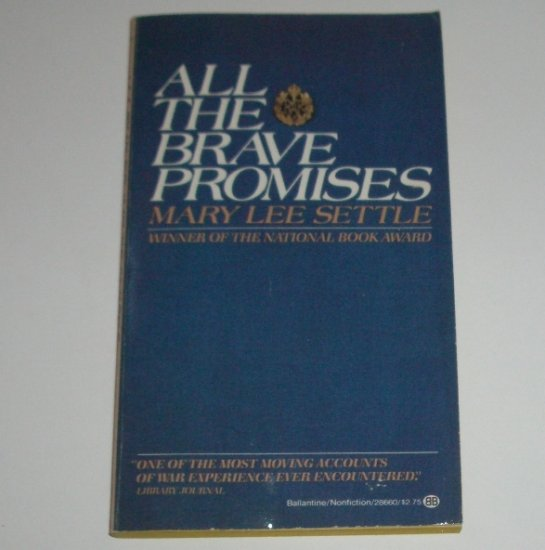 All the Brave Promises by MARY LEE SETTLE Nonfiction War Memoir 1980
