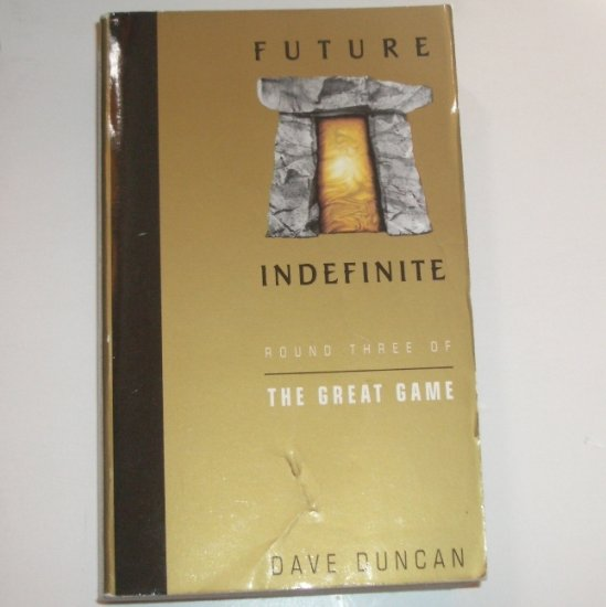 Future Indefinite by DAVE DUNCAN Round Three of the Great Game 1998 Fantasy