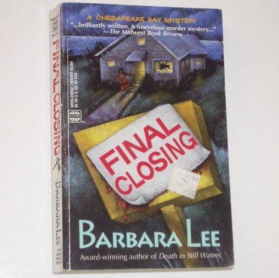 Final Closing by BARBARA LEE A Chesapeake Bay Mystery 1999