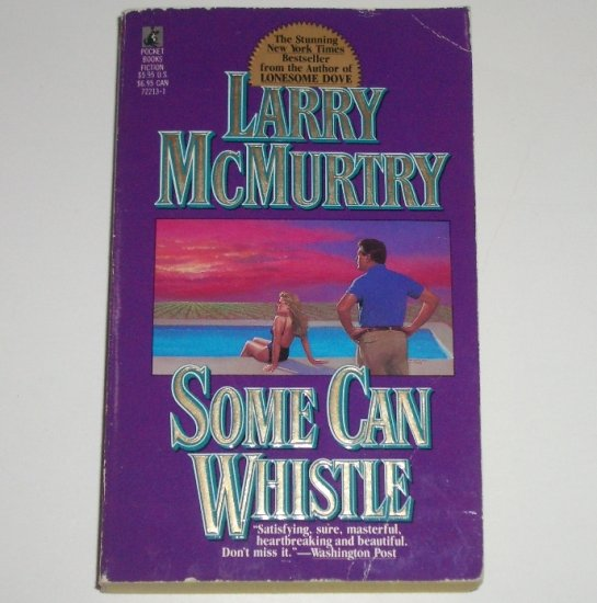 Some Can Whistle by LARRY McMURTRY 1990