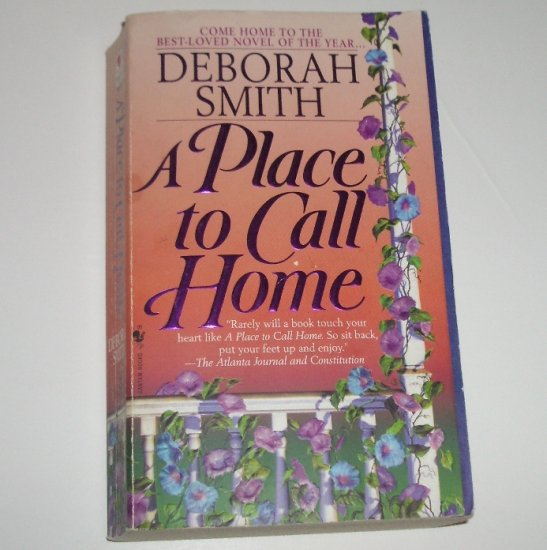 A Place to Call Home by DEBORAH SMITH Romance 1998