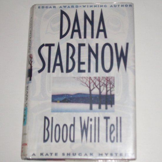 Blood will Tell by DANA STABENOW A Kate Shugak Mystery 1996 Hardcover Dust Jacket