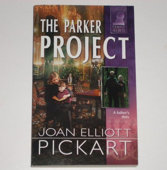 The Parker Project by JOAN ELLIOTT PICKART Silhouette Family Secrets Series 2003