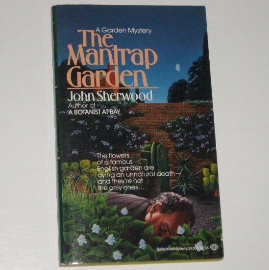 The Mantrap Garden by JOHN SHERWOOD 1987 A Celia Grant Cozy Garden Mystery