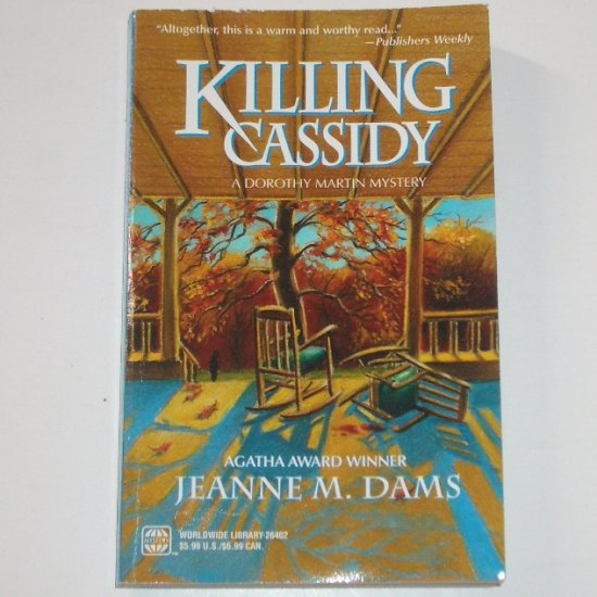 Killing Cassidy by JEANNE M DAMS A Dorothy Martin Mystery 2001