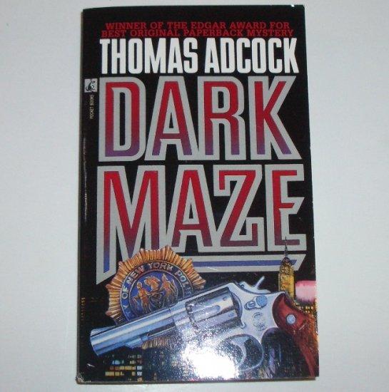 Dark Maze by THOMAS ADCOCK A Neil Hockaday Mystery 1991