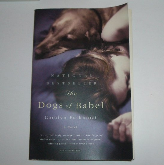 The Dogs of Babel by CAROLYN PARKHURST 2004 Trade Size