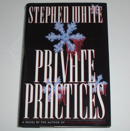 Private Practices by STEPHEN WHITE Hardcover Dust Jacket 1993 Alan Gregory Novel