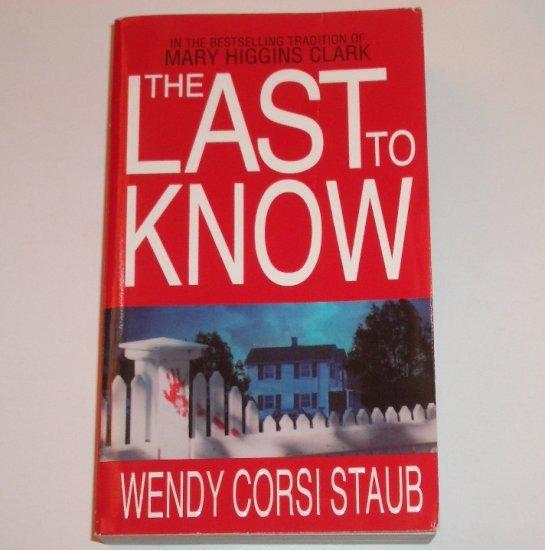 The Last to Know by WENDY CORSI STAUB Suspense Thriller 2001