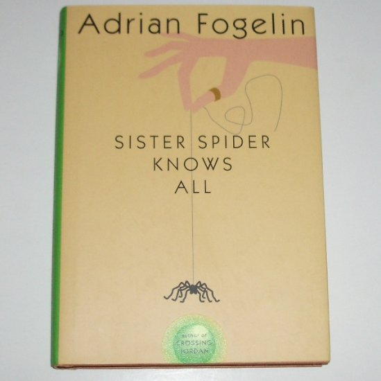 Sister Spider Knows All by ADRIAN FOGELIN Hardcover with Dust Jacket YA Fiction 2003