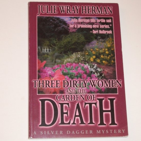 Three Dirty Women and the Garden of Death by JULIE WRAY HERMAN Trade Size