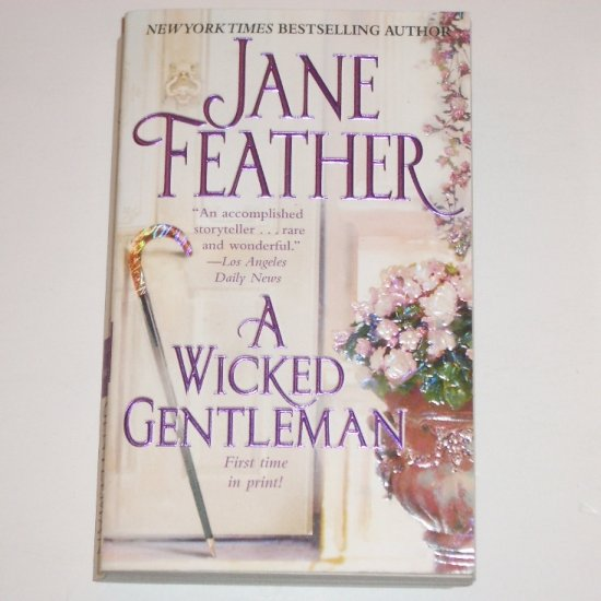 A Wicked Gentleman by JANE FEATHER Historical Regency Romance 2007 Cavendish Square Series