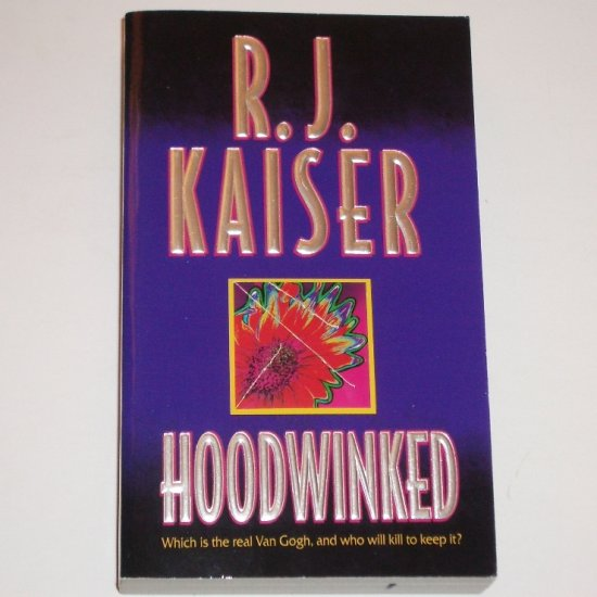 Hoodwinked by R J KAISER Suspense and Action 2001