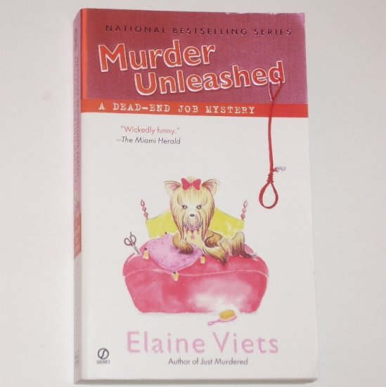 Murder Unleashed by ELAINE VIETS A Dead-End Job Cozy  Mystery 2007