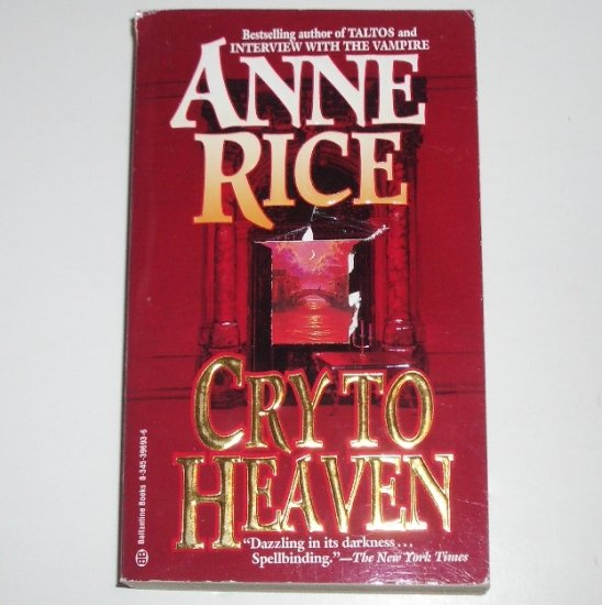Cry to Heaven by ANNE RICE Historical Fiction 1995