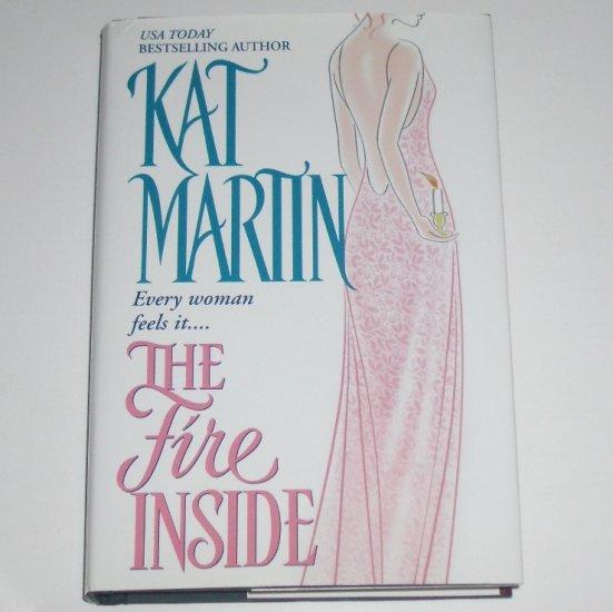 The Fire Inside by Kat Martin Hardcover Dust Jacket 2002 Regency Romance Fire Series