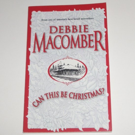 Can This Be Christmas? by DEBBIE MACOMBER 1998