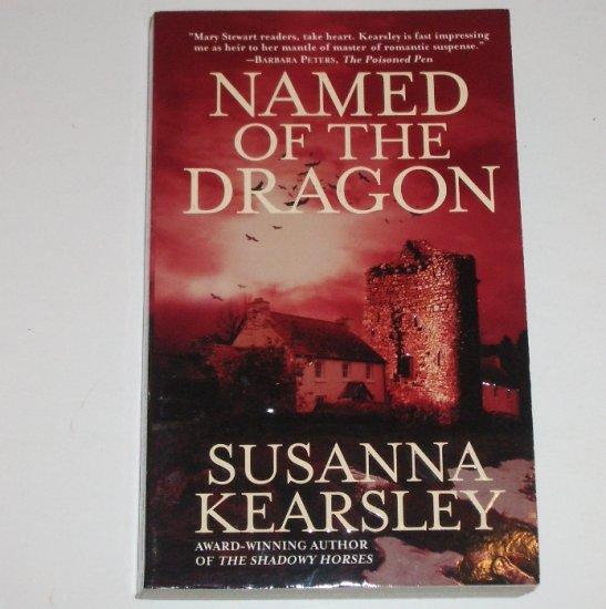Named of the Dragon by SUSANNA KEARSLEY Romantic Suspense 1999