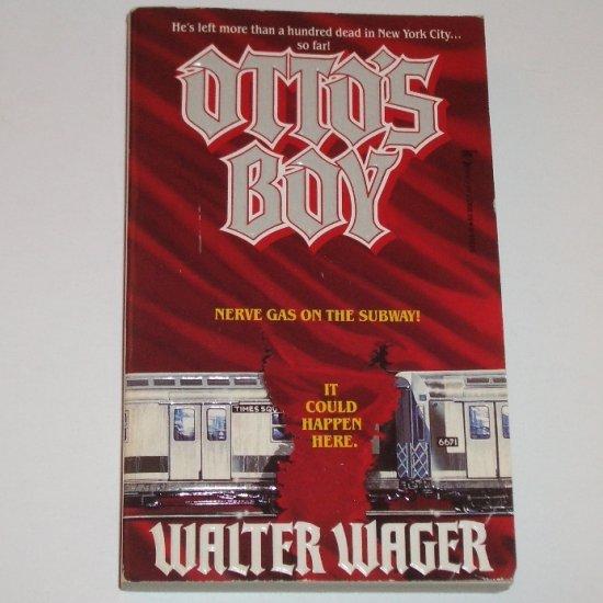 Otto's Boy by WALTER WAGER Thriller 1986