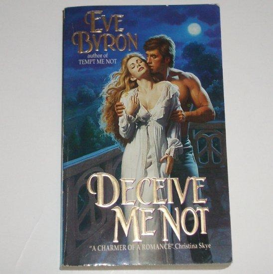 Deceive Me Not by EVE BYRON Historical Regency Romance 1997