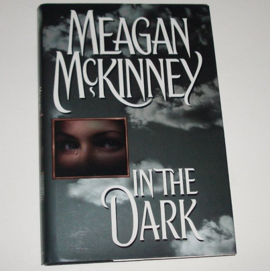 In the Dark by Meagan McKinney Hardcover with Dust Jacket 1998