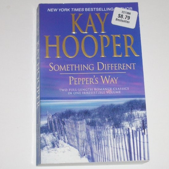 Something Different and Pepper's Way by KAY HOOPER 2-in-1 Romance 2007 Trade Size