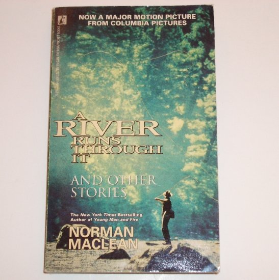 A River Runs Through It and Other Stories by NORMAN MACLEAN 1992
