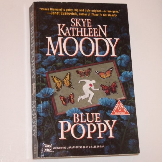 Blue Poppy by SKYE KATHLEEN MOODY A Venus Diamond Mystery 1998