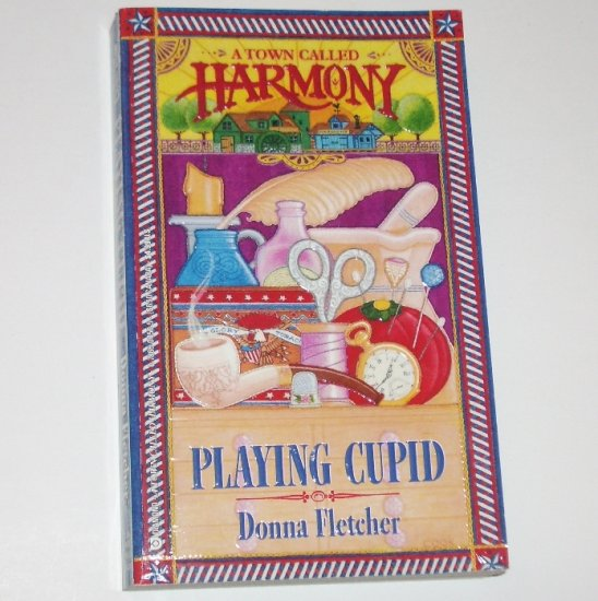 Playing Cupid by DONNA FLETCHER Historical Western Romance 1994 A Town Called Harmony Series