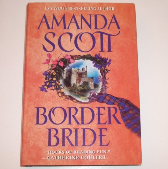 Border Bride by AMANDA SCOTT Hardcover Dust Jacket 2001 Historical Scottish Romance Border Series