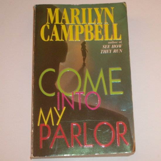 Come Into My Parlor by MARILYN CAMPBELL Romantic Suspense 1997