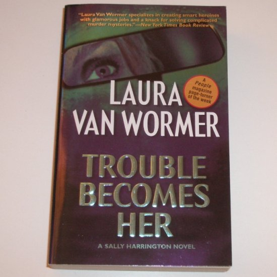 Trouble Becomes Her by LAURA VAN WORMER A Sally Harrington Novel 2001
