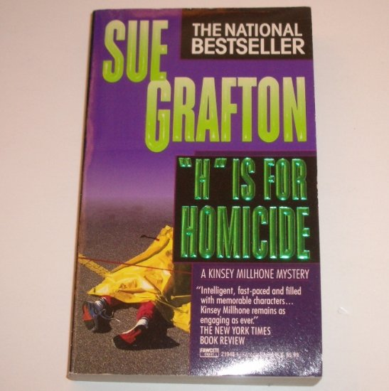 H is for Homicide by SUE GRAFTON A Kinsey Millone Mystery 1992