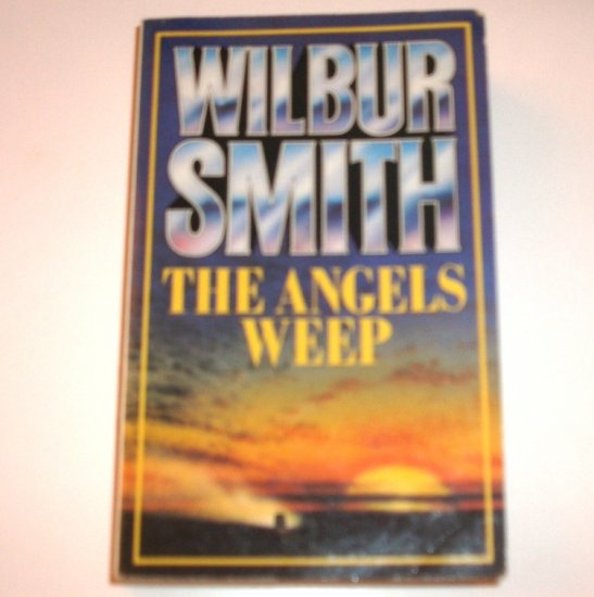 The Angels Weep by WILBUR SMITH Import Action and Adventure 1983 The Ballantyne Novels Series