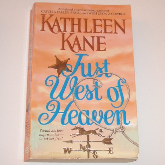 Just West of Heaven by KATHLEEN KANE Historical Western Romance 2001 Top Pick