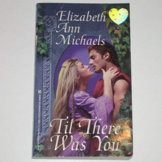 Til There Was You by ELIZABETH ANN MICHAELS Zebra Splendor Historical Medieval Romance 1998