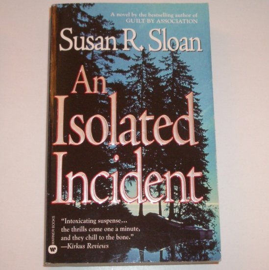 An Isolated Incident by SUSAN R SLOAN Legal Thriller 1999