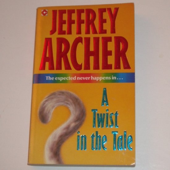 A Twist in the Tail by JEFFREY ARCHER Mystery 1989
