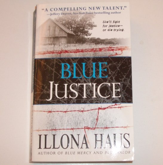 Blue Justice by ILLONA HAUS A Detective Kay Delaney Thriller 2007