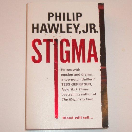 Stigma by PHILIP HAWLEY, JR Suspense Thriller 2007