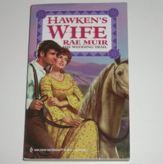Hawken's Wife by RAE MUIR Harlequin Historical Western 450 1999 The Wedding Trail Series