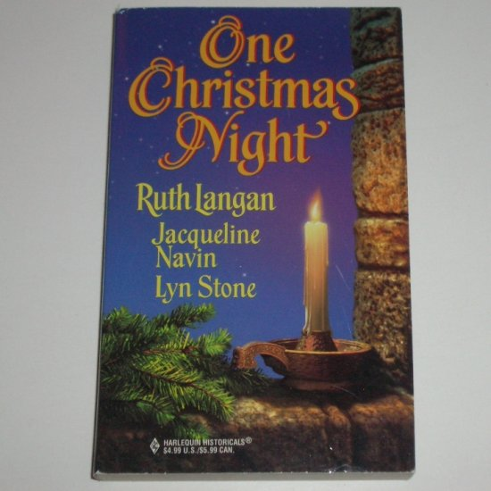 One Christmas Night by RUTH LANGAN, JACQUELINE NAVIN, LYN STONE Harlequin Historical 487 1999