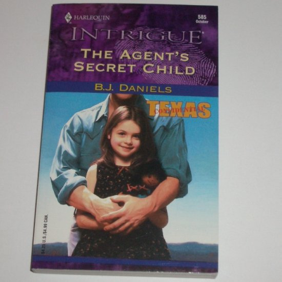 The Agent's Secret Child by B J DANIELS Harlequin Intrigue 585 Oct00 Texas Confidential