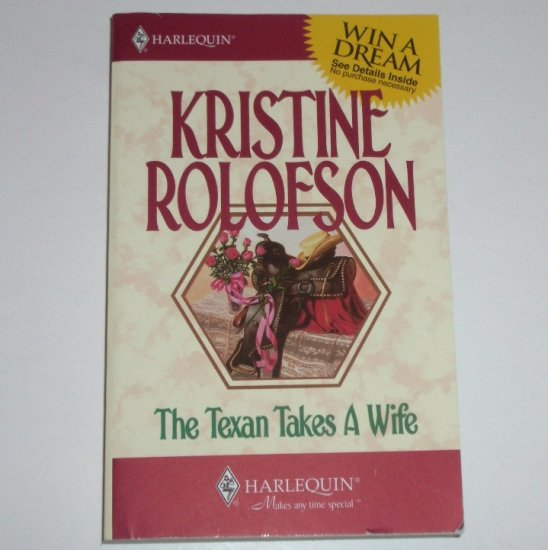 The Texan Takes a Wife by KRISTINE ROLOFSON Contemporary Western Romance 1996