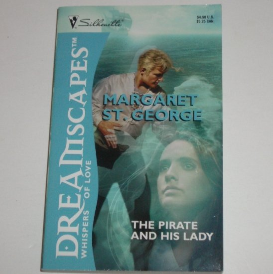 The Pirate and His Lady by MARGARET ST. GEORGE Silhouette Dreamscapes 1992