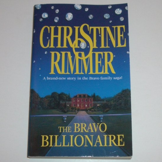 The Bravo Billionaire by CHRISTINE RIMMER Romance 2001 Bravo Family Ties Series