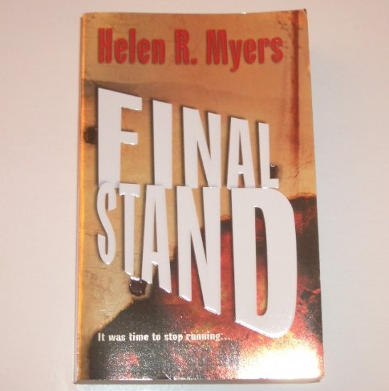 Final Stand by HELEN R MYERS Romantic Suspense 2002