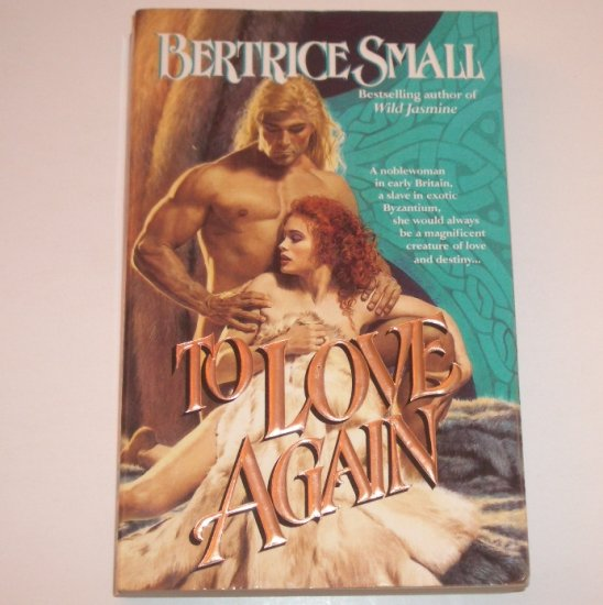 To Love Again by BERTRICE SMALL Medieval Scottish Romance 1993 Trade Size